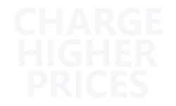 Charge Higher Prices